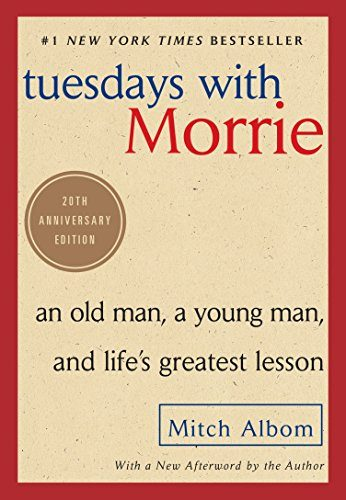 Book Cover: Tuesdays with Morrie: An Old Man, a Young Man, and Life's Greatest Lesson