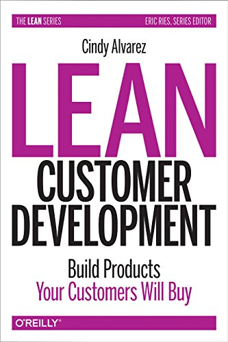 Book Cover: Lean Customer Development: Building Products Your Customers Will Buy