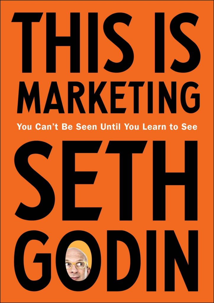 Book Cover: This Is Marketing: You Can't Be Seen Until You Learn to See